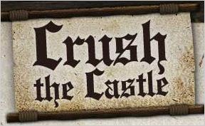 Crush the castle  (Pilies triuškinimas)